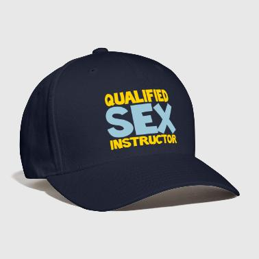 QUALIFIED SEX INSTRUCTOR - Baseball Cap