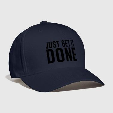Hustle Just get it done - Baseball Cap