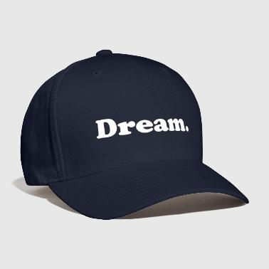 dream - Baseball Cap