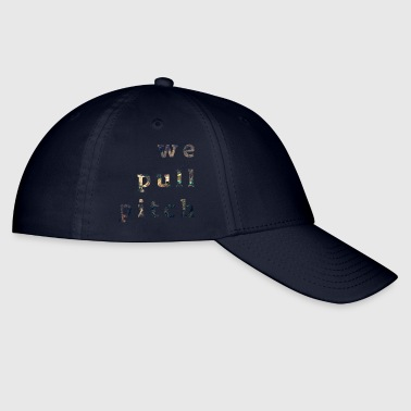 Pitch we pull pitch 1.0 - Baseball Cap