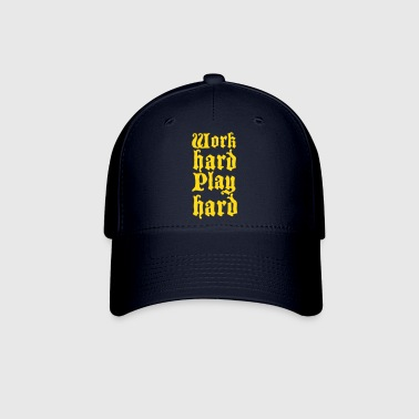 work hard play hard - Baseball Cap