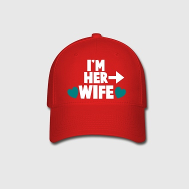I'm her WIFE right arrow - Baseball Cap