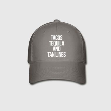 Tequila And Tan Lines Funny Quote - Baseball Cap