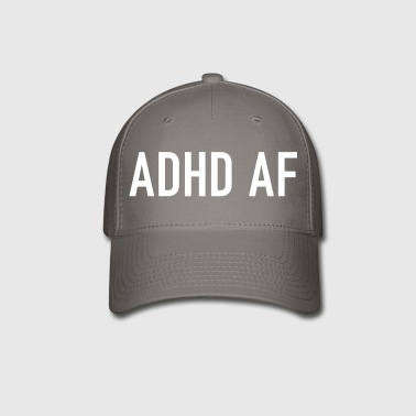 ADHD AF Funny Attention Deficit Disorder Quote - Baseball Cap