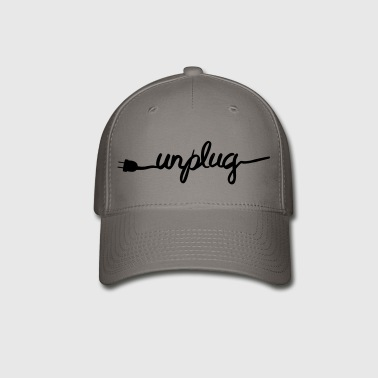 Unplug Everything. Take Adventures! - Baseball Cap