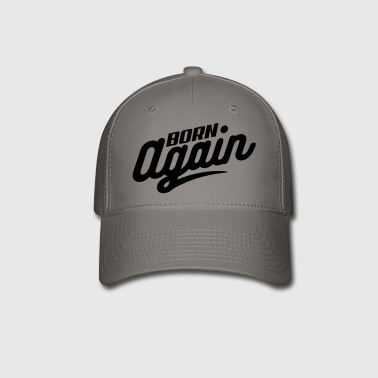 Born Again - Baseball Cap