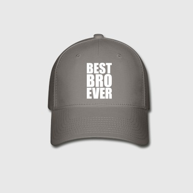 Best Bro Ever Gift Idea - Baseball Cap