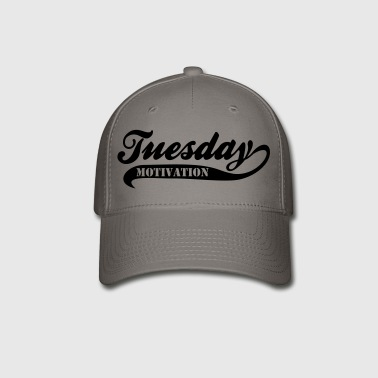 Tuesday Motivation - Baseball Cap