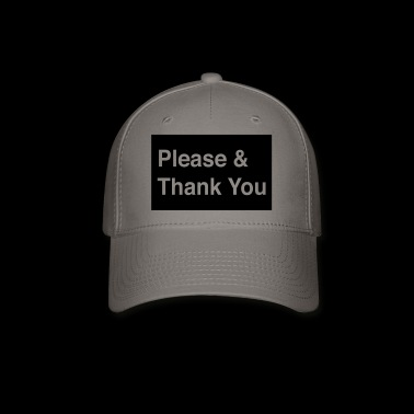 please and thank you - Baseball Cap