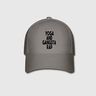 Yoga and Gangsta Rap - Baseball Cap