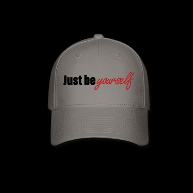 Just be Yourself - Baseball Cap