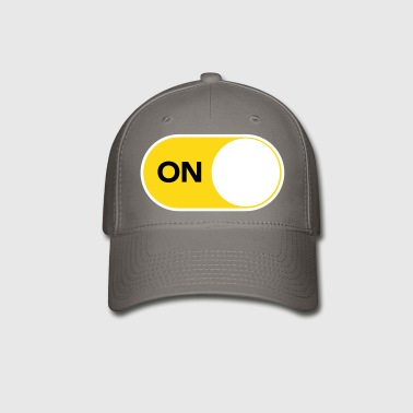 You are smart, tech savvy and unquestionably ON - Baseball Cap