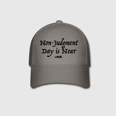 Non Judgment Day is Near - Baseball Cap