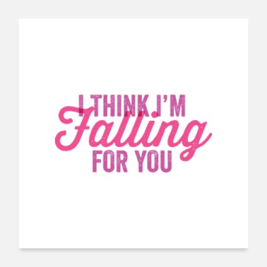 Fall I think I'm falling for you - Poster