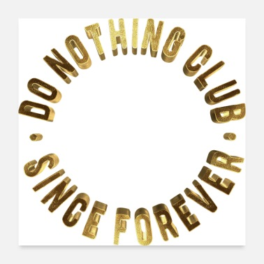 Since Do Nothing Club Since Forever Funny Golden Typo - Poster