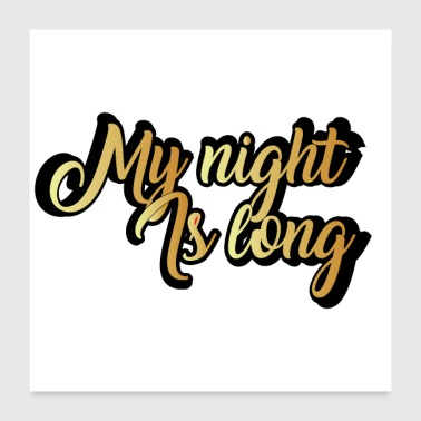 Long My night is long - Poster 24x24