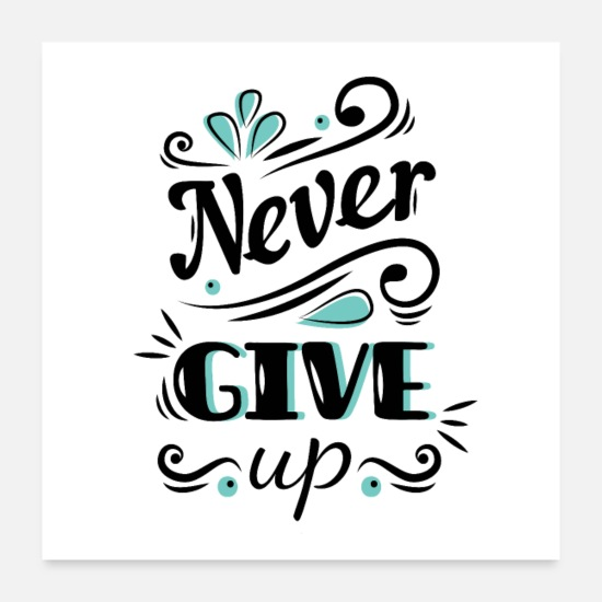 Typography Posters - Never give up - Posters white