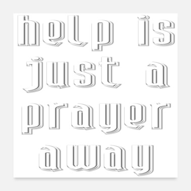 Prayer Help is just a prayer away. Cool Christian T-shirt - Poster