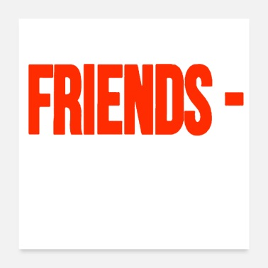 Friend Friends - - Poster 24x24