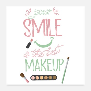 Cosmetics smile is the best makeup - Poster