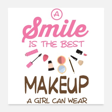 Cosmetics a smile is the best makeup a girl can wear - Poster