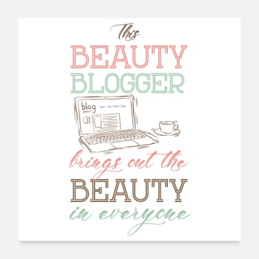 Beautiful Beauty blogger brings out the beauty in everyone - Poster 24x24