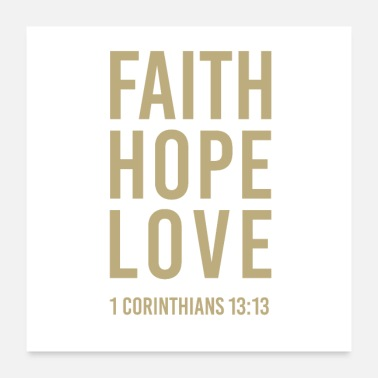 Christian Faith hope love 1Corinthians 13:13 Christian bible - Poster