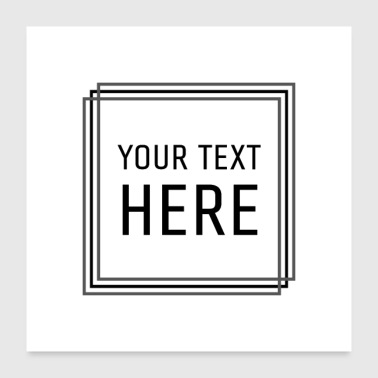 The your text here - Poster 24x24