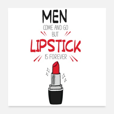 Husband Men come and go lipstick is forever - Poster 24x24