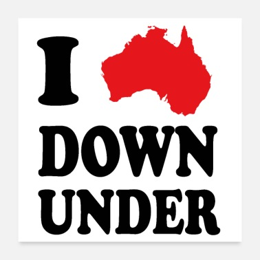 I Love I love Down Under - Poster 24x24