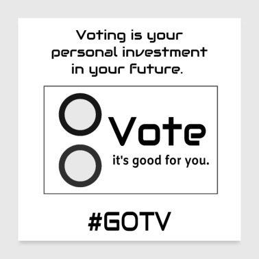 Voting Is Your Personal Investment In You - Poster 24x24