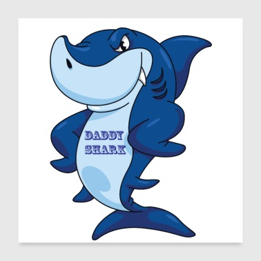 Daddy FUNNY DADDY SHARK - Poster 24x24