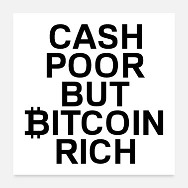 Poor bitcoin rich - Poster