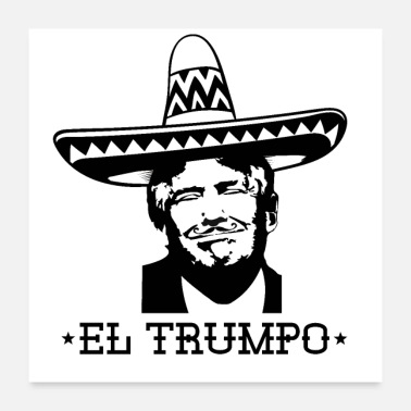 Democrat Anti Trump Mexico Sombrero moustache USA Gift - Poster 24x24