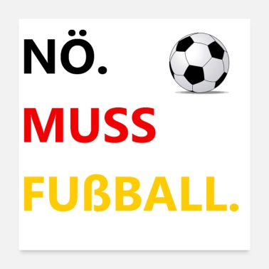 World Champion Nö. Muss Fussball. - Poster 24x24