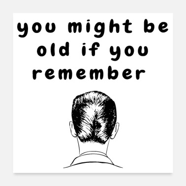 70s Ducktail Haircut Funny Quote Aging Baby Boomers - Poster 24x24