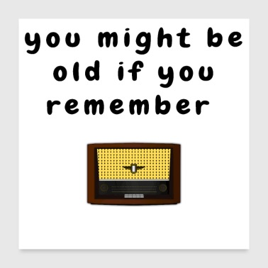 Vintage Radio Funny Saying about Aging Baby Boomer - Poster 24x24