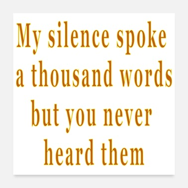 Inspiration Inspirational Motivational Quote Saying Silence - Poster 24x24