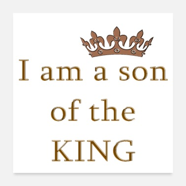 Religious Son of the King Christian Saying Religious Quote - Poster 24x24