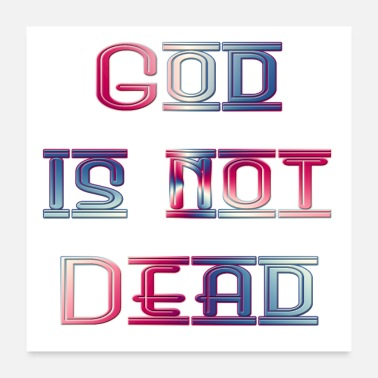 Philosophy God is Not Dead Cool Christian Saying Quote - Poster 24x24