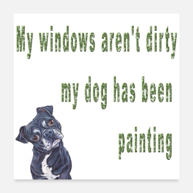 Sayings My Dog Has Been Painting Funny Pets Sayings - Poster