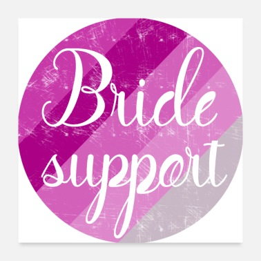 Bride Bride to be support - Poster 24x24