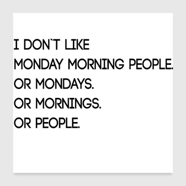 Monday Morning People - Poster 24x24