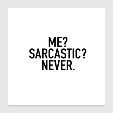 sarcastic - Poster 24x24