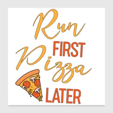 Marathon Run first Pizza later running jogging sprinting - Poster 24x24