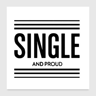 Single but not alone gift idea - Poster 24x24