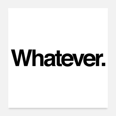 Motto Whatever - Poster 24x24