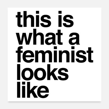 What this is what a feminist looks like - Poster 24x24