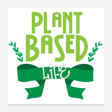 Plant Grounds Vegan Plant Based Life - Gift Idea - Poster