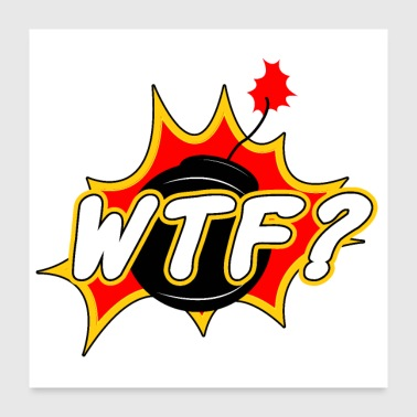 Sticker WTF - Well that's funny? Bomb Gift idea - Poster 24x24